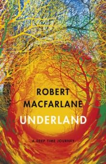 Underland  : a deep time journey - Macfarlane, Robert