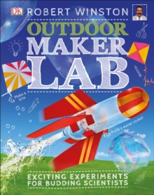 Outdoor maker lab  : exciting experiments for budding scientists
