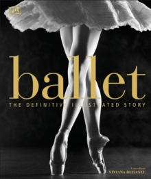 Ballet  : the definitive illustrated history