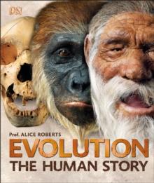 Evolution  : the human story