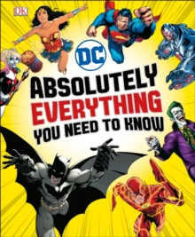 DC Comics  : absolutely everything you need to know - Marsham, Liz
