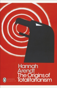 The origins of totalitarianism by Arendt, Hannah ...