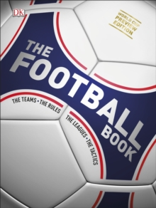 The football book  : the teams, the rules, the leagues, the tactics - DK