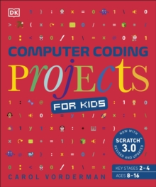 Image for Computer Coding Projects for Kids : A unique step-by-step visual guide, from binary code to building games