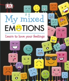 My mixed emotions  : learn to love your feelings
