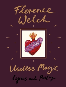 Useless magic - Welch, Florence