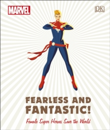 Marvel fearless and fantastic!  : female super heroes save the world - Maggs, Sam