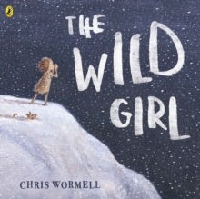 The wild girl - Wormell, Christopher
