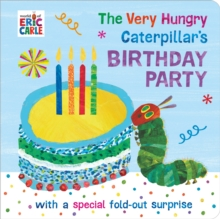 The very hungry caterpillar's birthday party - Carle, Eric