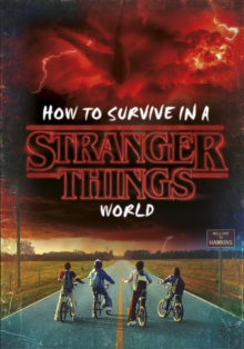 How to survive in a Stranger Things world -