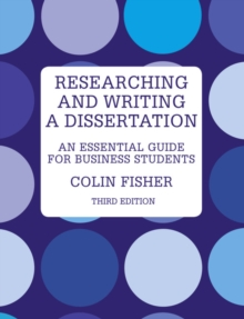 Researching and writing a dissertation  : an essential guide for business students