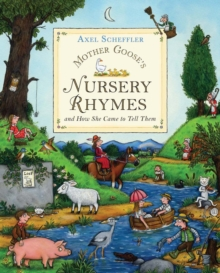 Mother Goose's nursery rhymes  : and how she came to tell them - Scheffler, Axel