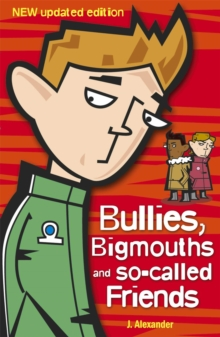 Bullies, bigmouths and so-called friends - Alexander, Jenny