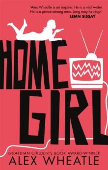 Home girl  : the miseducation of Naomi Brisset - Wheatle, Alex