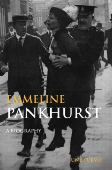 Emmeline Pankhurst  : a biography