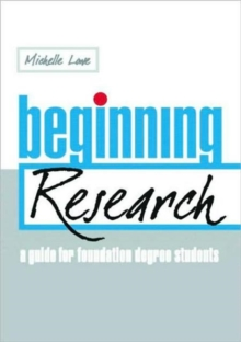 Beginning research  : a guide for foundation degree students