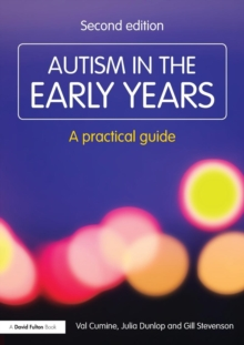 Autism in the Early Years : A Practical Guide - Cumine, Val (Education Consultant, UK)