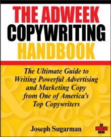 Image for The Adweek copywriting handbook  : the ultimate guide to writing powerful advertising and marketing copy from one of America's top copywriters