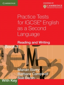 Practice Tests for IGCSE English as a Second Language: Reading and Writing Book 1, with Key - Barry, Marian