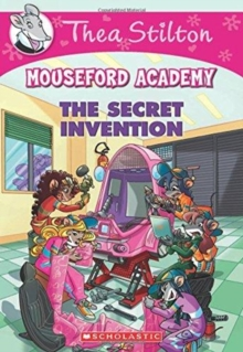 Image for The Secret Invention (Thea Stilton Mouseford Academy #5) : A Geronimo Stilton Adventure