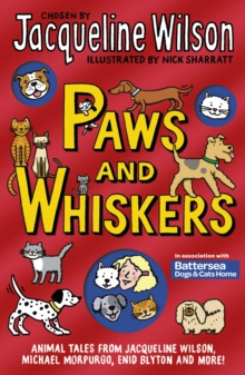 Paws and whiskers  : animal tales from Jacqueline Wilson, Michael Morpurgo, Enid Blyton and more!