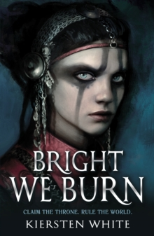 Bright we burn - White, Kiersten