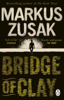 Bridge of Clay - Zusak, Markus
