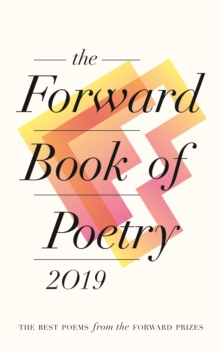 The Forward book of poetry 2019 - Poets, Various