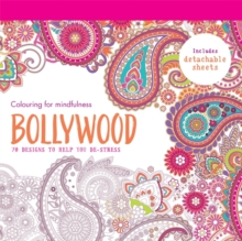 Bollywood : 70 designs to help you de-stress