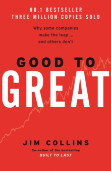 Good to great  : why some companies make the leap, and others don't