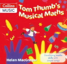Tom Thumb's musical maths  : developing maths skills with simple songs - MacGregor, Helen