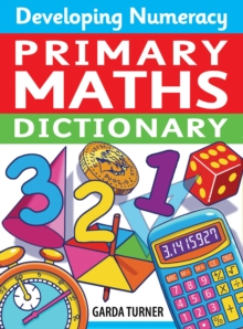 Primary maths dictionary - Turner, Garda
