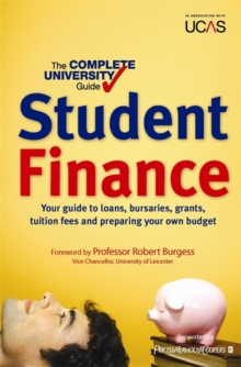 The Complete University Guide: Student Finance : In association with UCAS - Kingston, Bernard