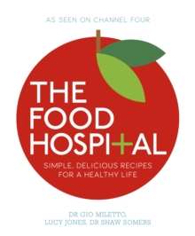 The food hospital simple delicious recipes for a healthy life by image for the food hospital simple delicious recipes for a healthy life forumfinder Image collections