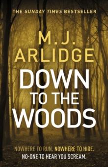 Down to the woods - Arlidge, M. J.