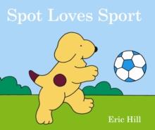 Spot loves sport - Hill, Eric