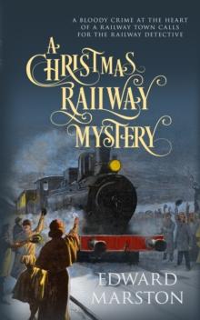 A Christmas railway mystery - Marston, Edward