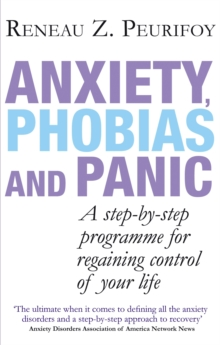 Anxiety, phobias and panic  : a step-by-step programme for regaining control of your life