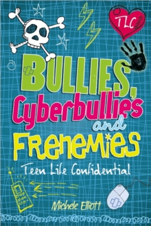 Bullies, cyberbullies and frenemies - Elliott, Michele