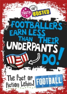 Footballers earn less than their underpants do!  : the fact or fiction behind football - Sutherland, Adam