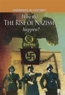 Why did the rise of the Nazis happen?