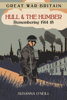 Image for Hull and the Humber  : remembering 1914-18