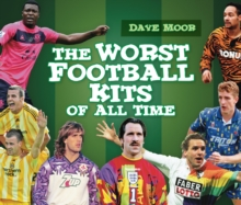 The worst football kits of all time - Moor, David