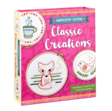 Image for Embroidery Designs Classic Creations : Everything You Need to Stitch 12 Decorative Patterns
