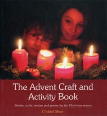 The advent craft and activity book  : stories, crafts, recipes and poems for the Christmas season