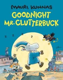 Goodnight, Mr. Clutterbuck - Kunnas, Mauri