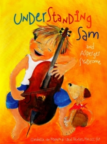 Understanding Sam and Asperger Syndrome - van Niekerk, Clarabelle