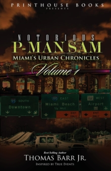 Image for Notorious P-Man Sam : Miami's Urban Chronicles Vol.1