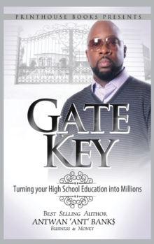 Image for Gate Key : Turning Your High School Education Into Millions