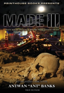 Image for Made III; Death Before Dishonor, Beware Thine Enemies Deceit. (Book 3 of Made Crime Thriller Trilogy)